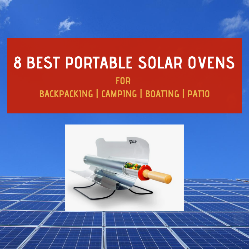 8 Best Portable Solar Ovens for Backpacking & Camping